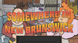 VIDEO: 'Somewhere in New Brunswick'