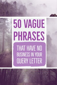 Vague Phrases to avoid in query letters