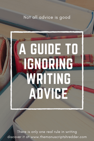 A guide to ignoring writing advice