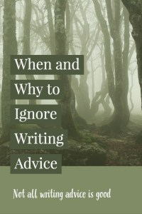 when and why to ignore writing advice-www.themanuscriptshredder.com