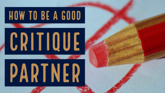 How to Be a Good Critique Partner