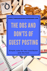 The dos and don'ts of guest posting-www.themanuscriptshredder.com