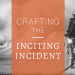 the inciting incident-www.themanuscriptshredder.com