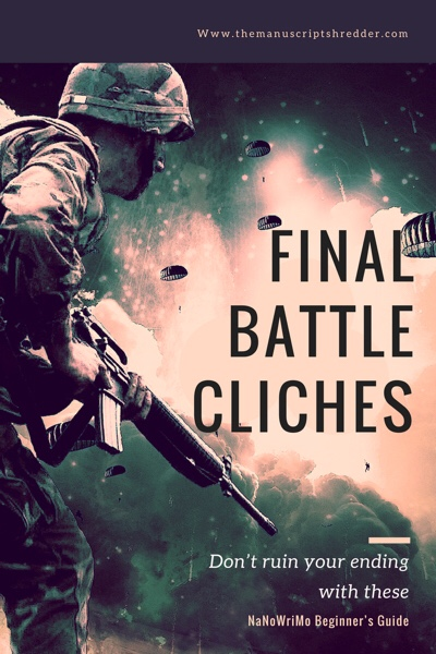 Final Battle Cliches-www.themanuscriptshredder.com