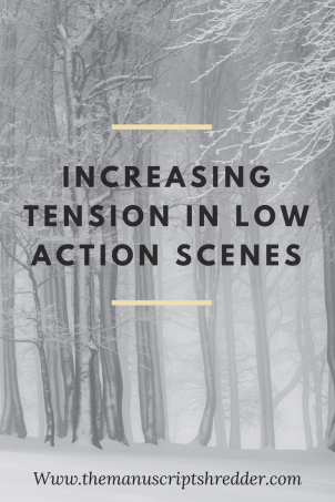 increasing tension in low action scenes-www.themanuscriptshredder.com