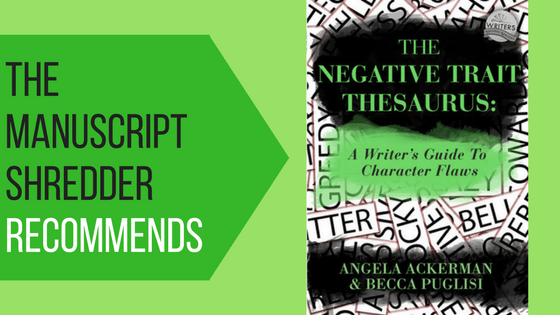 the negative trait thesaurus review-www.themanuscriptshredder.com