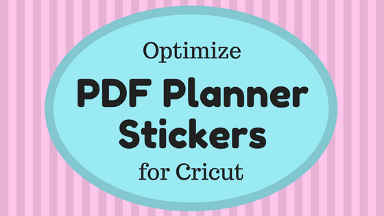 optimize planner stickers for cricut design space-www.themanuscriptshredder.com