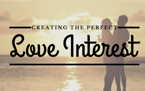 Creating the Perfect love interest-www.themanuscriptshredder.com