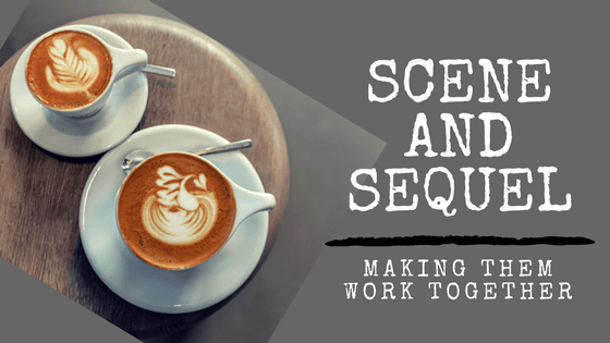 Scene and Sequel: Making them work together