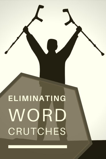 Eliminating word crutches in writing-www.themanuscriptshredder.com