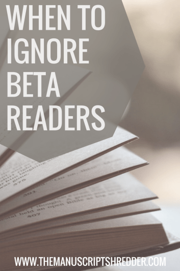 When to Ignore Beta Readers-www.themanuscriptshredder.com