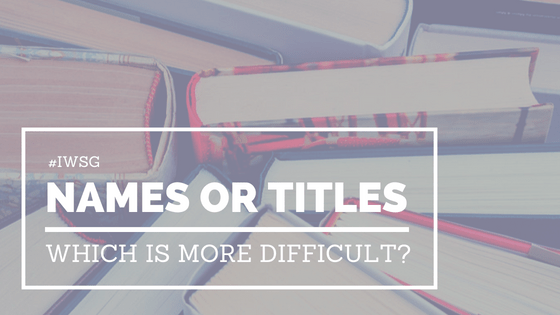 Character Names or Book Titles, which is more difficult?-IWSG
