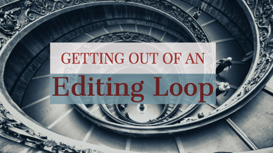 Getting out of an Editing loop-www.themanuscriptshredder.com