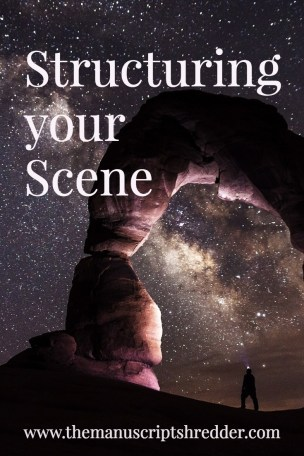 structuring your scene-www.themanuscriptshredder.com