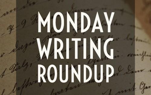 Monday Writing Roundup-www.themanuscriptshredder.com