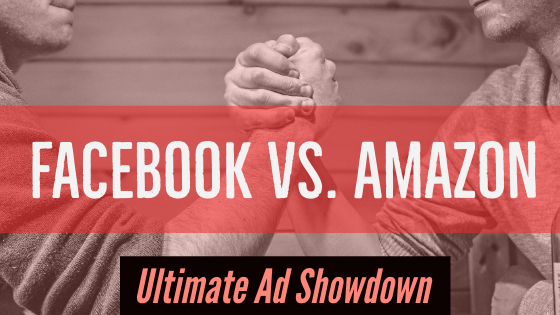 Amazon Ad vs. Facebook Ad: A real life comparison