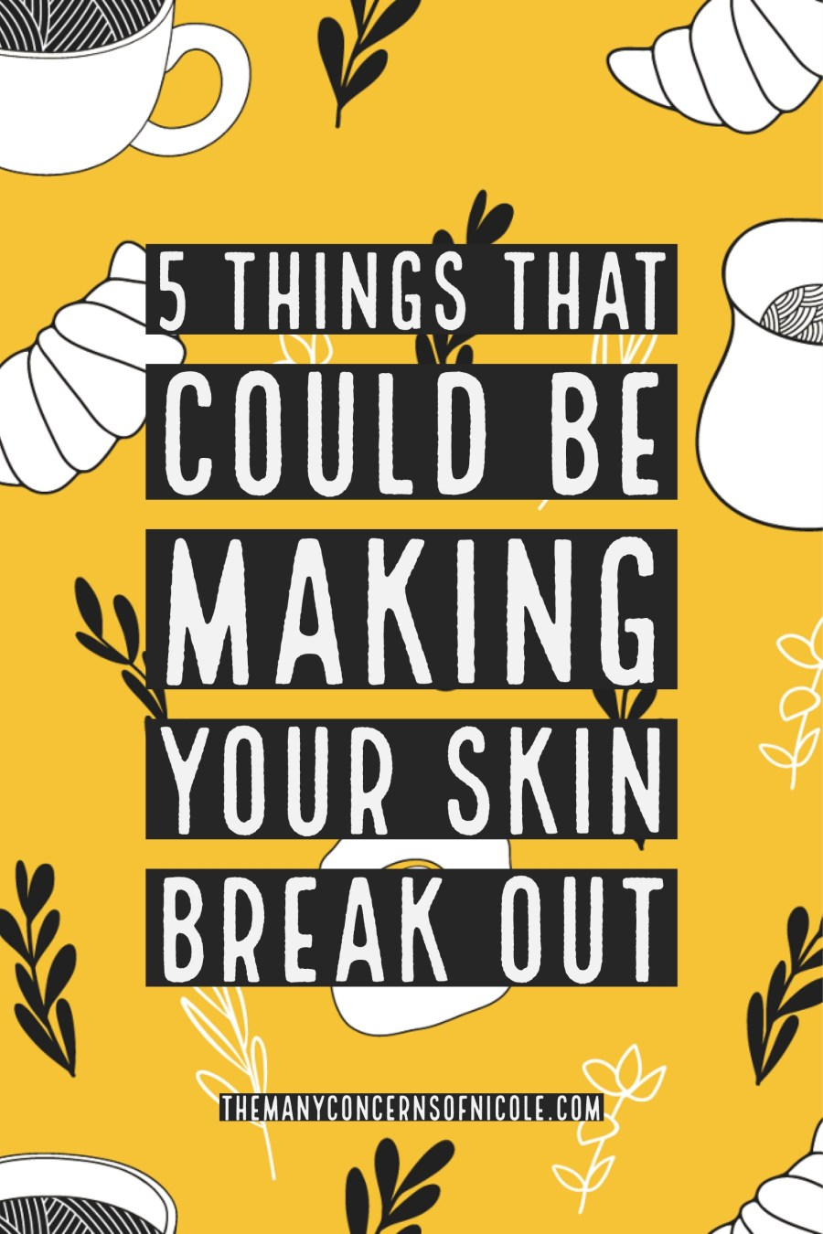 Making Your Skin Break Out