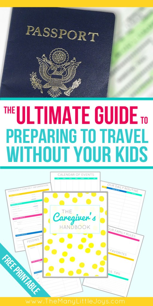 If you're planning a trip without your kids, you know there's a lot to get ready. Use this step-by-step checklist and free printable caregiver's handbook to ensure that all is well while you're away.