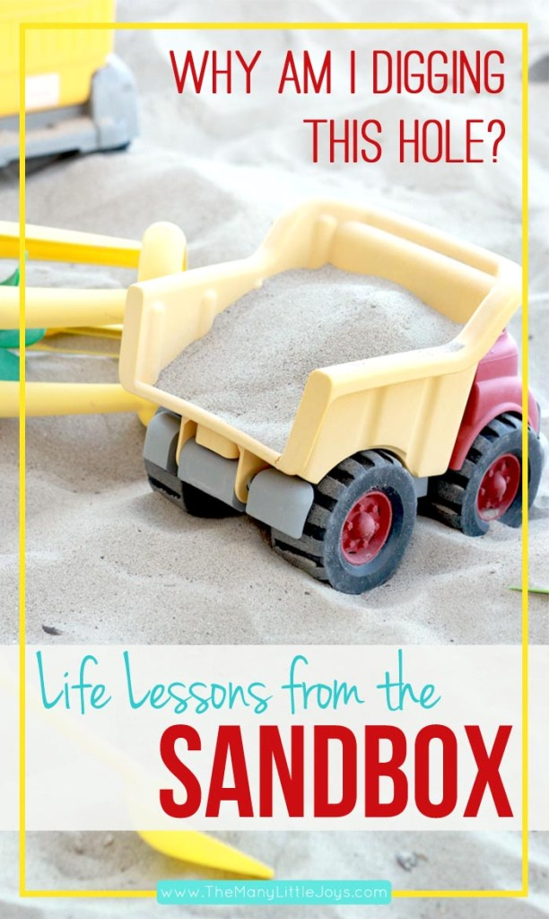 You you ever find yourself wondering WHY you do all the things you do as a mom? Here's what I learned about my purpose in mothering...all while digging in the sandbox.
