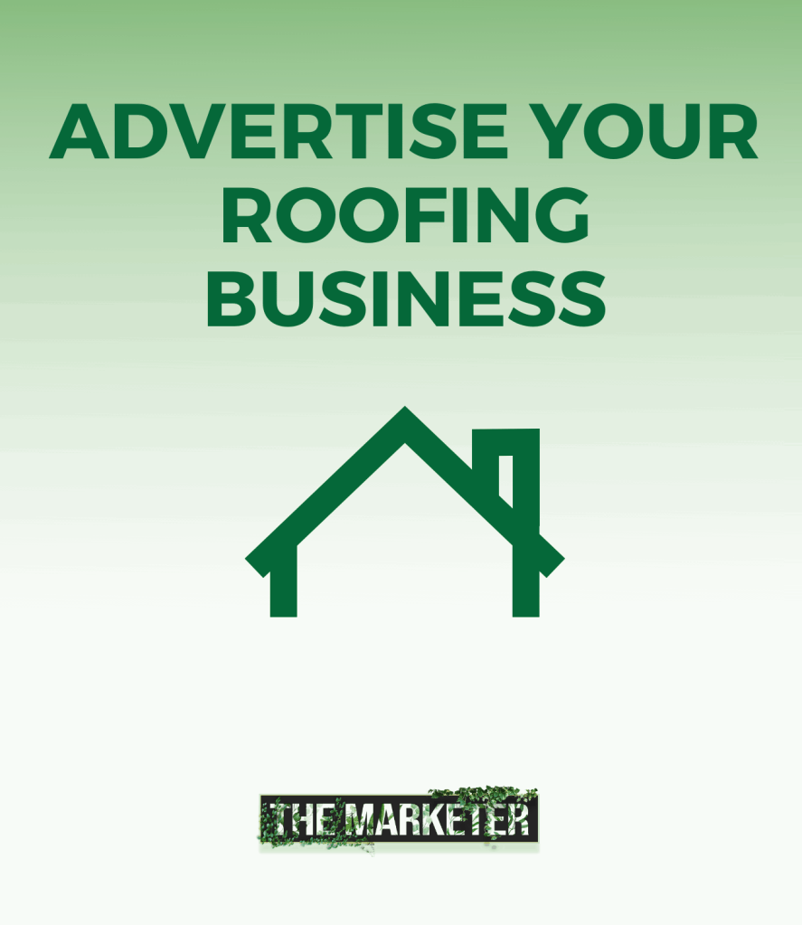 dvertise Your Roofing Business