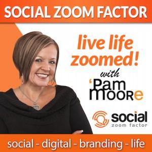 social media podcast social zoom factor pam moore