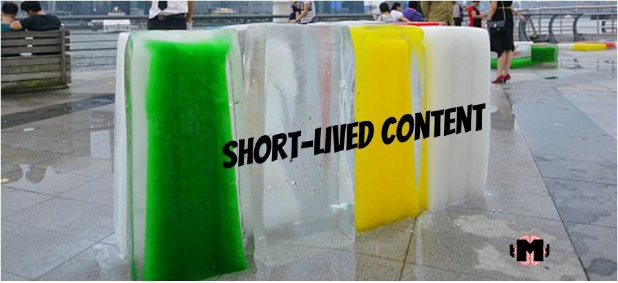 short lived content