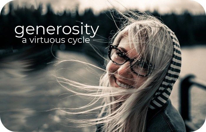 generosity - a virtuous cycle by Paul & Lori