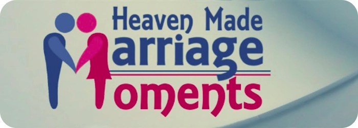 Heaven Made Marriage Moments