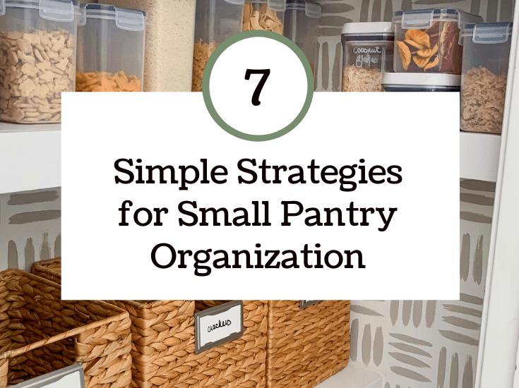 Small Pantry Organization Tips