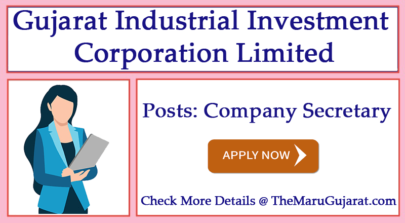 Gujarat Industrial Investment Corporation Limited Recruitment for Company Secretary Job 2021