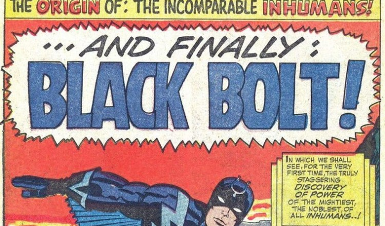 Inhumans ...And Finally: Black Bolt!