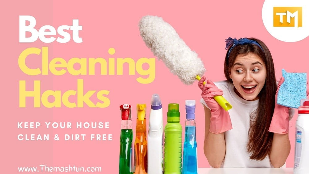 Best Cleaning Hacks to Keep your House Clean