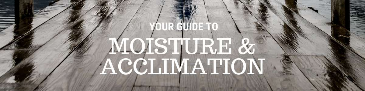 Wood Floor Moisture And Acclimation Guide