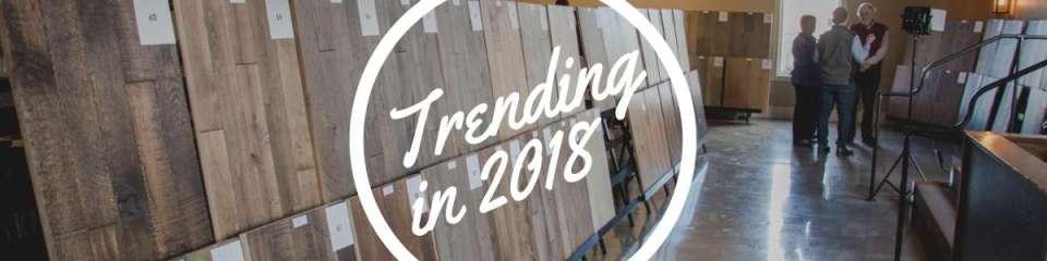 What's Trending In 2018?