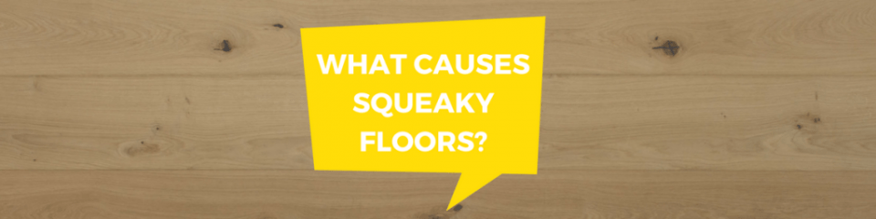What causes squeaky floors