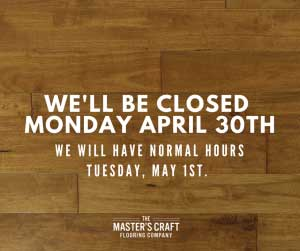 We'll be closed Monday April 30th