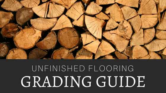 Unfinished Flooring Grading Guide