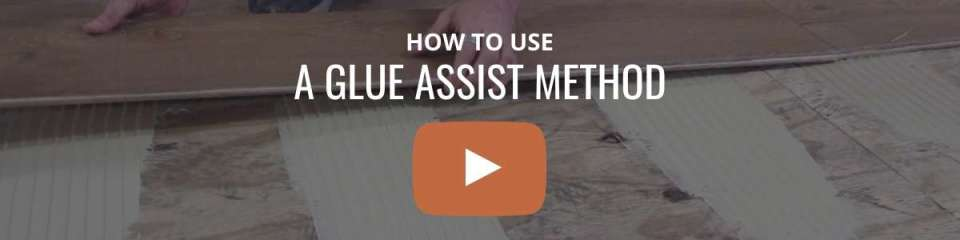 glue assist method