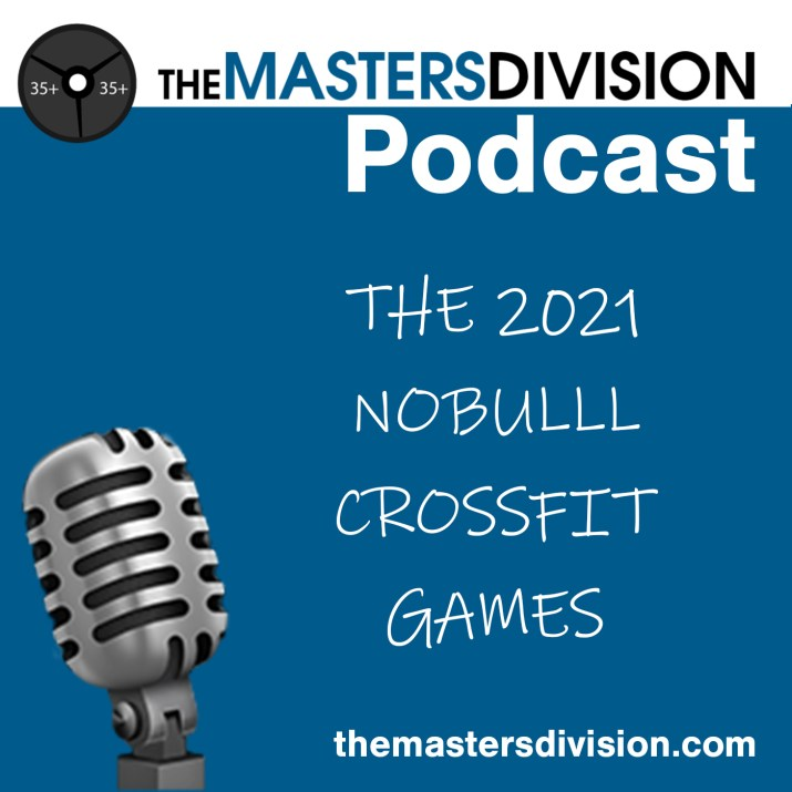 the 2021 No Bull CrossFit Games. The Masters Division Podcast. Picture of a microphone
