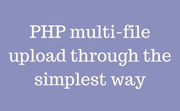 PHP multi-file upload through the simplest way