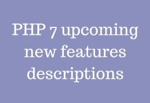 PHP 7 upcoming new features descriptions