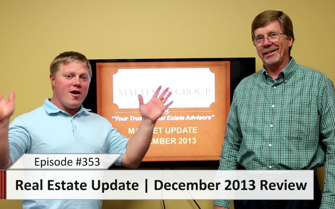 Real Estate Update – December 2013 Review – Episode 353