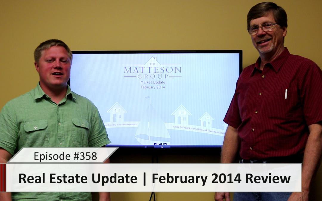 Rockwall Texas Real Estate Update – February 2014 – Episode 358