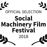 OFFICIAL SELECTION Social Machinery Film Festival 2018