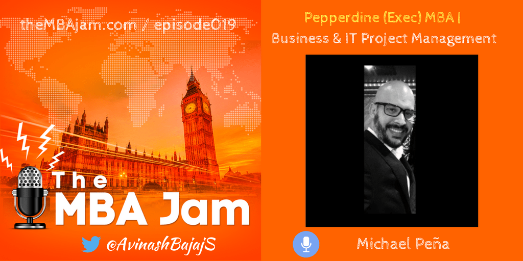 Episode #019 : Michael Peña | Pepperdine (Exec) MBA | Project Management | Continuous Education
