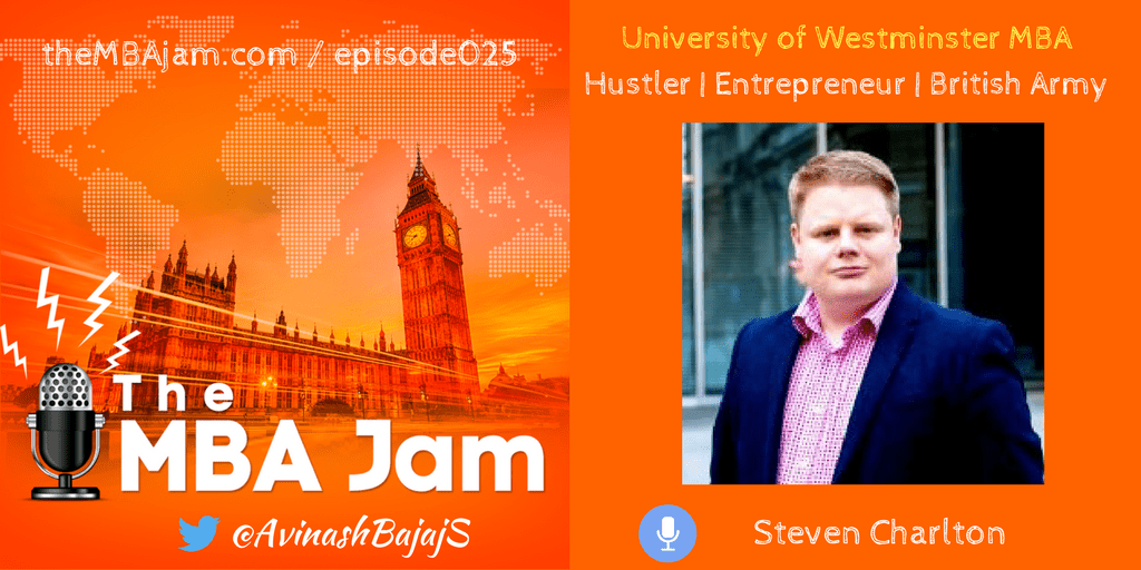 Episode #025 : Steven Charlton | University of Westminster MBA | Hustler | Entrepreneur | British Army