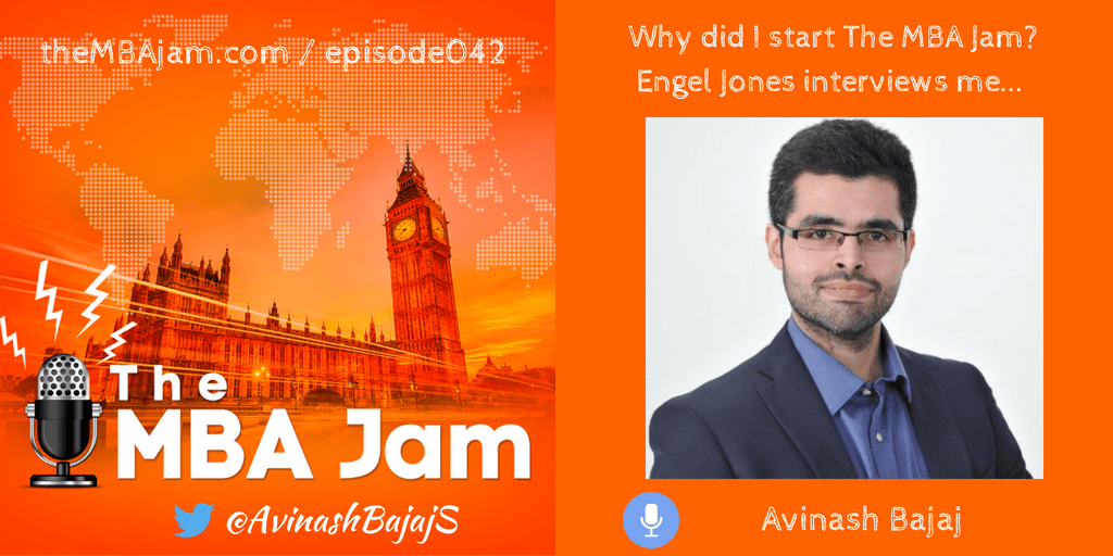 I get interviewed by Engel Jones on why I started The MBA Jam and more