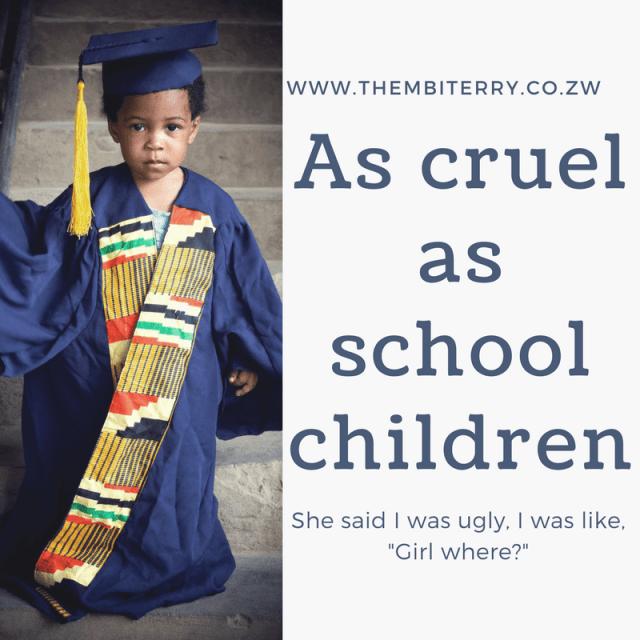 As cruel as school children