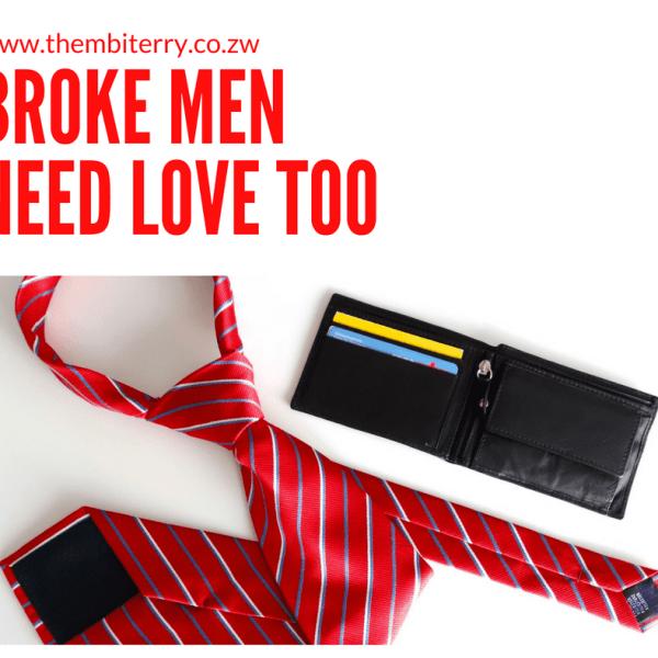 Broke Men Need Love Too