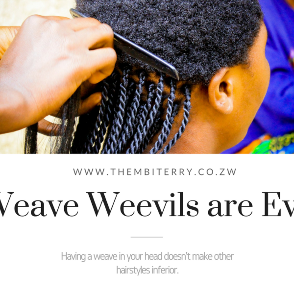 Weave weevils are evil